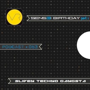 Sliven Techno Gangsta™ ~ Podcast # 053  (17 April 2014) (SENSEI Birthday Session Vol.1 - 14-04-14)