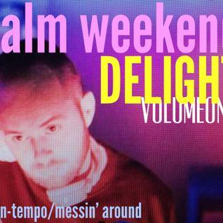 Calm Weekend Delight vol.1
