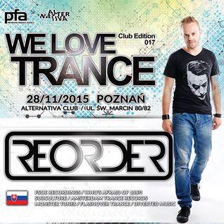 ReOrder - We Love Trance Club Edition 017 - 28.11.2015 - Alternativa Club - Poznan