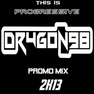 Dr4g0n98 presents: This is Progressiv 2k13 (Promo Mix)