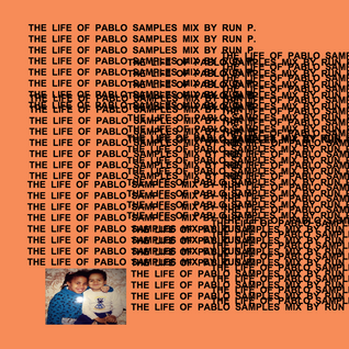 The Life of Pablo Samples Mix By Run P.