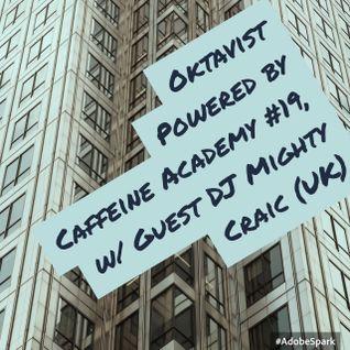 19 - Oktavist, Powered by Caffeine Academy w/ Guest DJ Mighty Craic (UK)