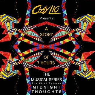 Clay Lio Presents A Story Of 7 Hours The First Episode #01 MIDNIGHT THOUGHTS