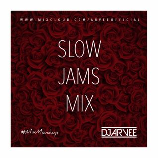 #MixMondays SLOW JAMS MIX @DJARVEE