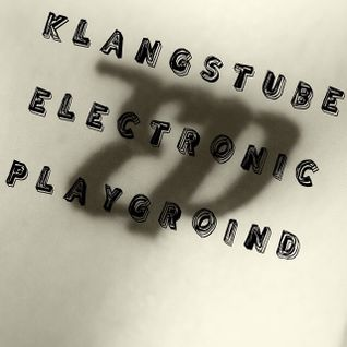 Electronic Playground Podcast 04 by Klang Stube