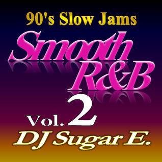 Smooth R&B Mix 2 (90's Slow Jams) - DJ Sugar E.