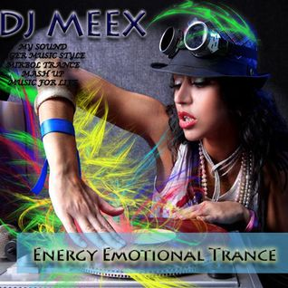 Dj Meex press. ENERGY EMOTIONAL TRANCE