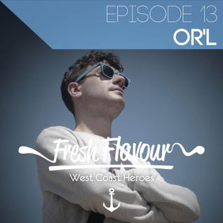 FRESH FLAVOUR PODCAST #013 - OR'L
