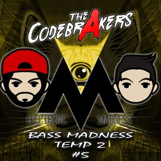 Bass Madness TP2 #5 - The Codebrakers Live @ElectronicMadnessFM