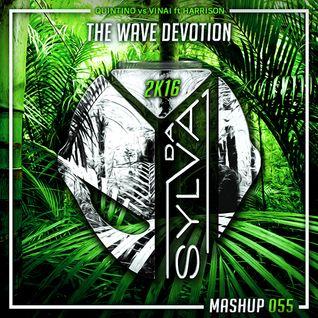 Quintino Vs Vinai ft Harrison - The Wave Devotion (Da Sylva Mashup)