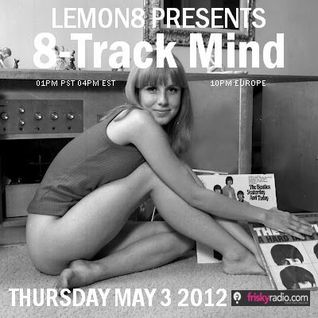 8-Track Mind May 2012