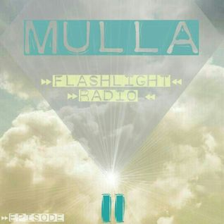 Mulla // Flashlight Radio #2