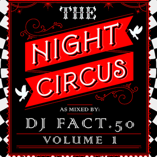 The Night Circus Vol #1 - A Halloween Soiree with DJ FACT.50