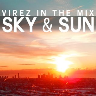 SKY & SUN (VIREZ in the Mix)