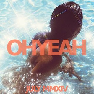 OHYEAH's Favorite Ten - July MMXIV Mix