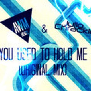 Julio Chrackie & AWM Beats - You Used To Hold Me (Original Mix)