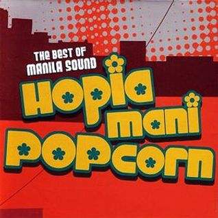 The Best of Manila Sound ♫♫♫ HOPIA MANI POPCORN