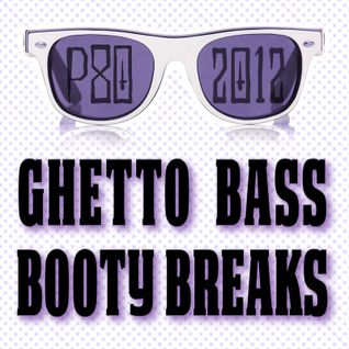 P-80 - Ghetto Bass Booty Breaks (2012 Mix)