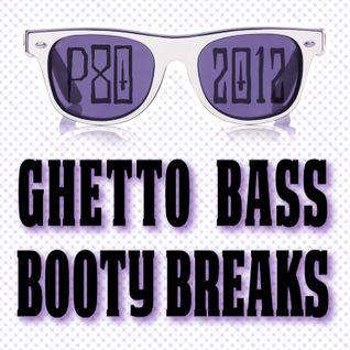 P-80 - Ghetto Bass Booty Breaks (2012 Mix)