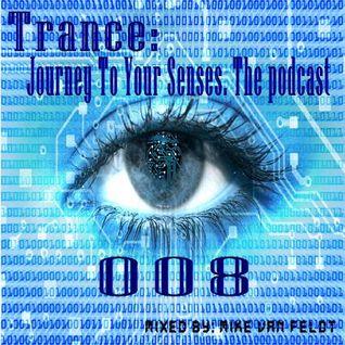 Ιllιιllιl Trance: Journey To Your Senses ιllιιllιl The Podcast 008 (end of the year)