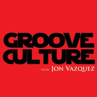 Groove Culture with Jon Vazquez  18 04 2013