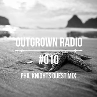 Outgrown radio 010-Guest Phil Knights