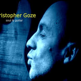 Christopher Goze (soul & guitar)