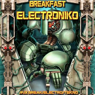 BREAKFAST - Electroniko - mix breaks electro tekno - 2009