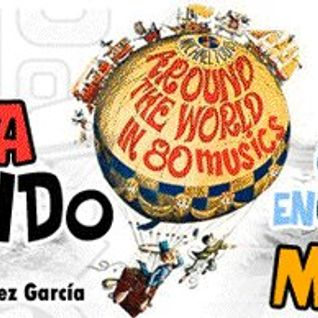La Vuelta al Mundo en 80 Músicas - Alejandro López (Huelva) - Capítulo 9 - Mots Radio