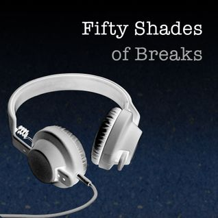 Fifty Shades of Breaks