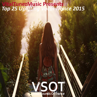 ♫ Top 25 Uplifting Vocal Trance 2015 ♫