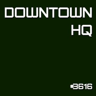 Downtown HQ #3616 (Radio Show with DJ Ramon Baron)