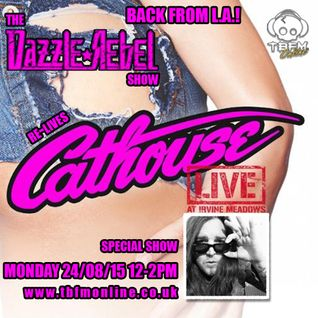 The Dazzle Rebel Show - No. 18 - 24/08/2015 - Cathouse Live Revisited & Los Angeles Special