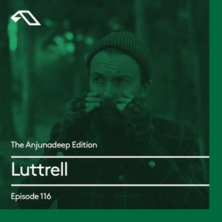 The Anjunadeep Edition 116 With Luttrell