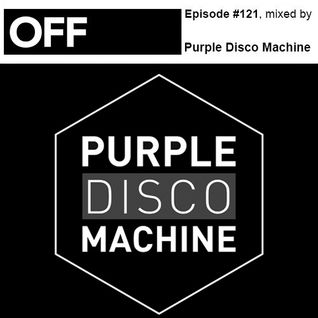 OFF Recordings Podcast Episode #121, mixed by Purple Disco Machine