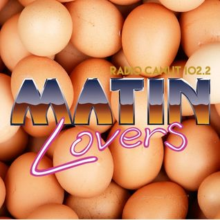 Les Matin Lovers - L'Assemblée des Oeufs Durs - Episode 17.05.2016