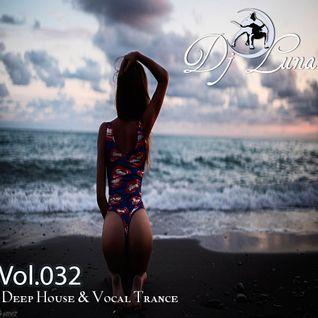 PROGRESSIVE HOUSE TECH HOUSE - DJ LUNA - VOL.032