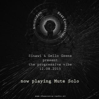 "Mute Solo - Guest Mix @ The Source Radio/""The Progressive Vibe"" show 12.08.2015"