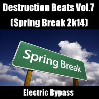 Destruction Beats Vol.7 (Spring Break 2k14)