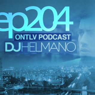 ONTLV PODCAST - Trance From Tel-Aviv - Episode 204 - Mixed By DJ Helmano