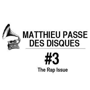 MATTHIEU PASSE DES DISQUES #3 - SPECIAL RAP
