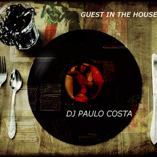GUEST IN THE HOUSE - DJ PAULO COSTA