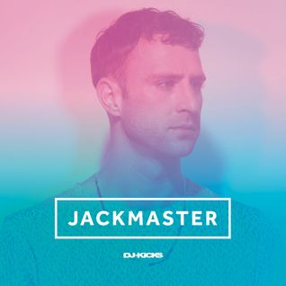 Jackmaster – DJ-Kicks (Continuous Mix)