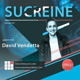 THE SUCRE - Sucreine 001 (guest mix DAVID VENDETTA)