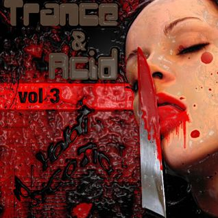 Trance and Acid Vol.3 by Yoldi Psicòtic