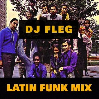 DJ FLEG - LATIN FUNK & BREAKS MIX