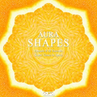 Aura Shapes Episode # 12 – Grace In Space (Proton Radio Guestmix)