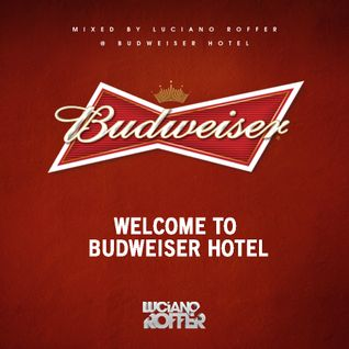 Luciano Roffer - Welcome to Budweiser Hotel.