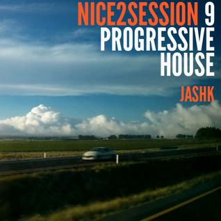 Nice 2 Session Radio Show 09 | Progressive House