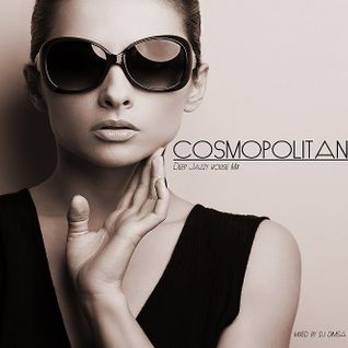 Cosmopolitan - Deep Jazzy House Mix (2016)